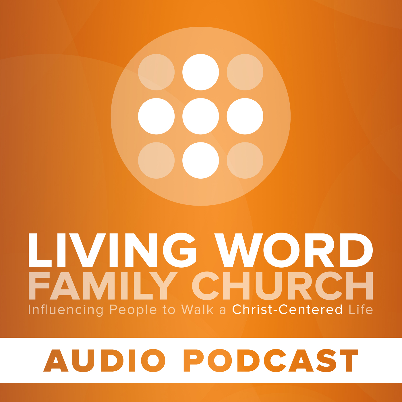 Living Word Family Church Podcast